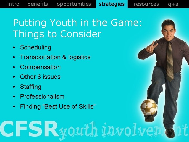 intro benefits opportunities strategies resources Putting Youth in the Game: Things to Consider •