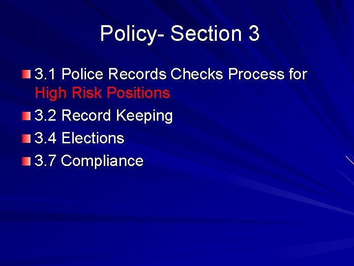 Policy- Section 3 3. 1 Police Records Checks Process for High Risk Positions 3.