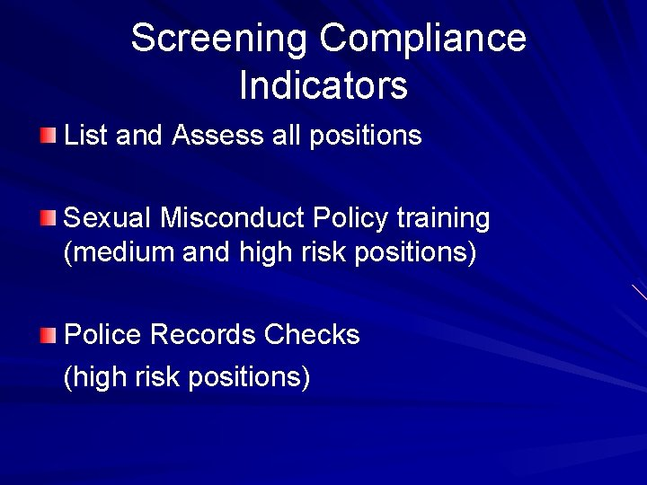 Screening Compliance Indicators List and Assess all positions Sexual Misconduct Policy training (medium and
