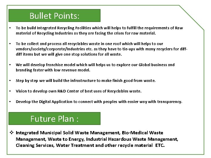 Bullet Points: • To be build Integrated Recycling Facilities which will helps to fulfill