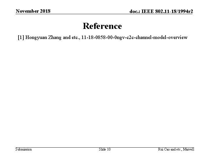 November 2018 doc. : IEEE 802. 11 -18/1994 r 2 Reference [1] Hongyuan Zhang