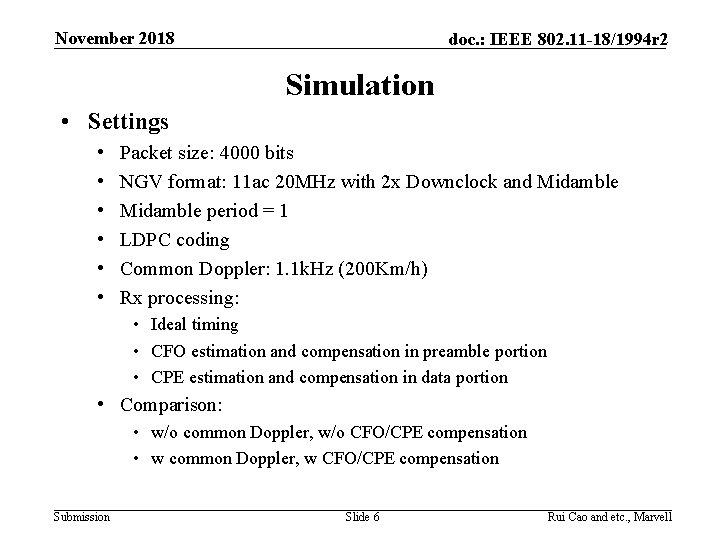 November 2018 doc. : IEEE 802. 11 -18/1994 r 2 Simulation • Settings •
