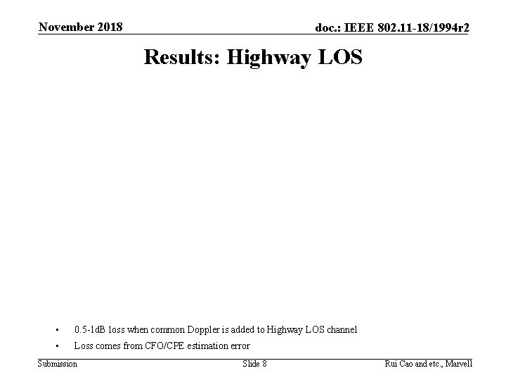 November 2018 doc. : IEEE 802. 11 -18/1994 r 2 Results: Highway LOS •
