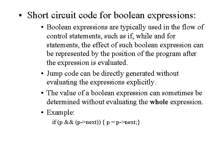 • Short circuit code for boolean expressions: • Boolean expressions are typically used