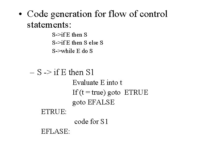 • Code generation for flow of control statements: S->if E then S else