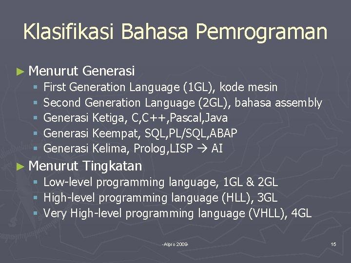 Klasifikasi Bahasa Pemrograman ► Menurut Generasi § First Generation Language (1 GL), kode mesin