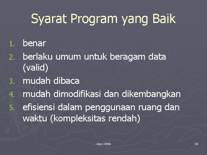 Syarat Program yang Baik 1. 2. 3. 4. 5. benar berlaku umum untuk beragam