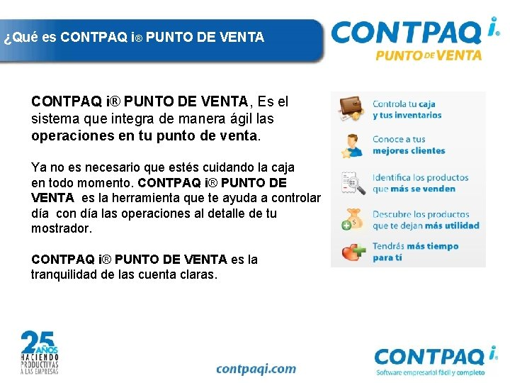 ¿Qué es CONTPAQ i® PUNTO DE VENTA, Es el sistema que integra de manera