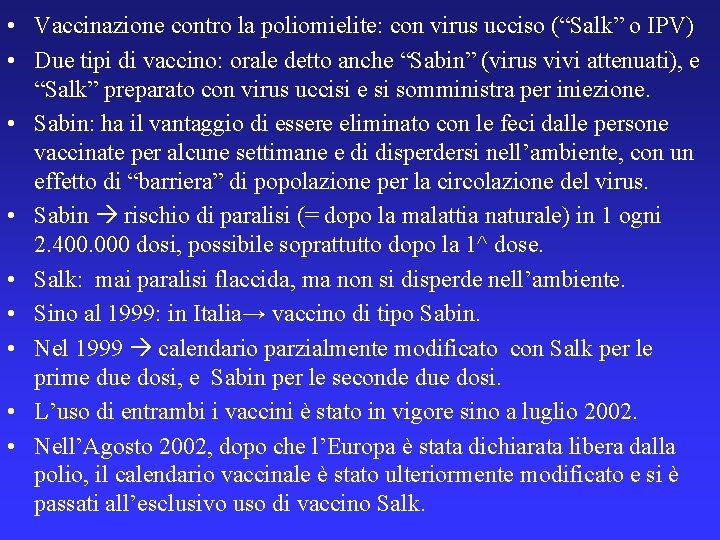 """• Vaccinazione contro la poliomielite: con virus ucciso (""""Salk"""" o IPV) • Due"""