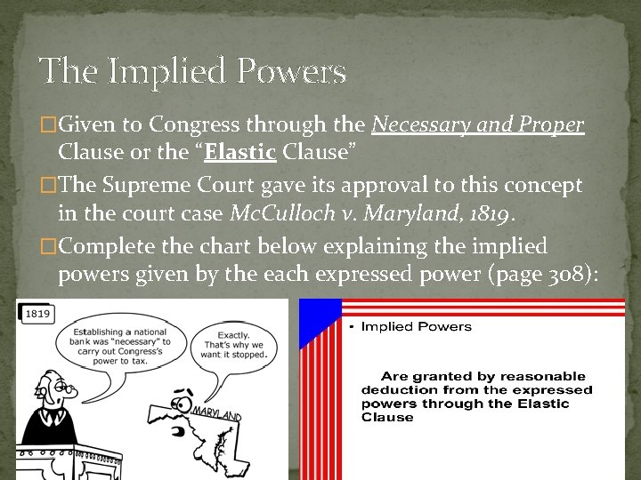 The Implied Powers �Given to Congress through the Necessary and Proper Clause or the