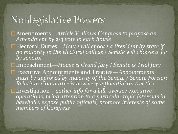 Nonlegislative Powers � Amendments—Article V allows Congress to propose an Amendment by 2/3 vote