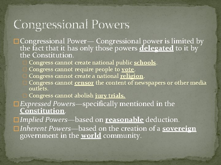 Congressional Powers � Congressional Power— Congressional power is limited by the fact that it