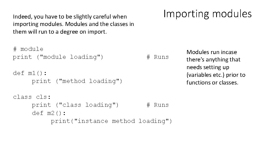 Indeed, you have to be slightly careful when importing modules. Modules and the classes