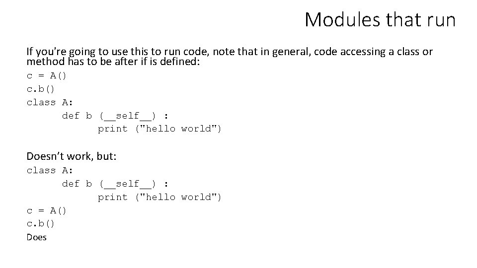 Modules that run If you're going to use this to run code, note that