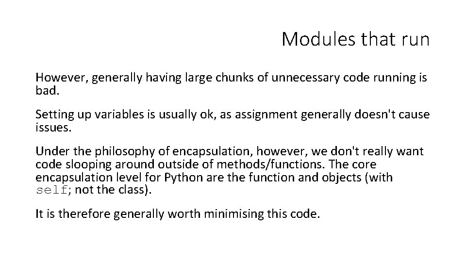 Modules that run However, generally having large chunks of unnecessary code running is bad.