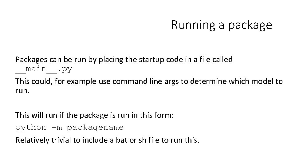 Running a package Packages can be run by placing the startup code in a
