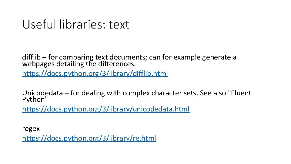 Useful libraries: text difflib – for comparing text documents; can for example generate a