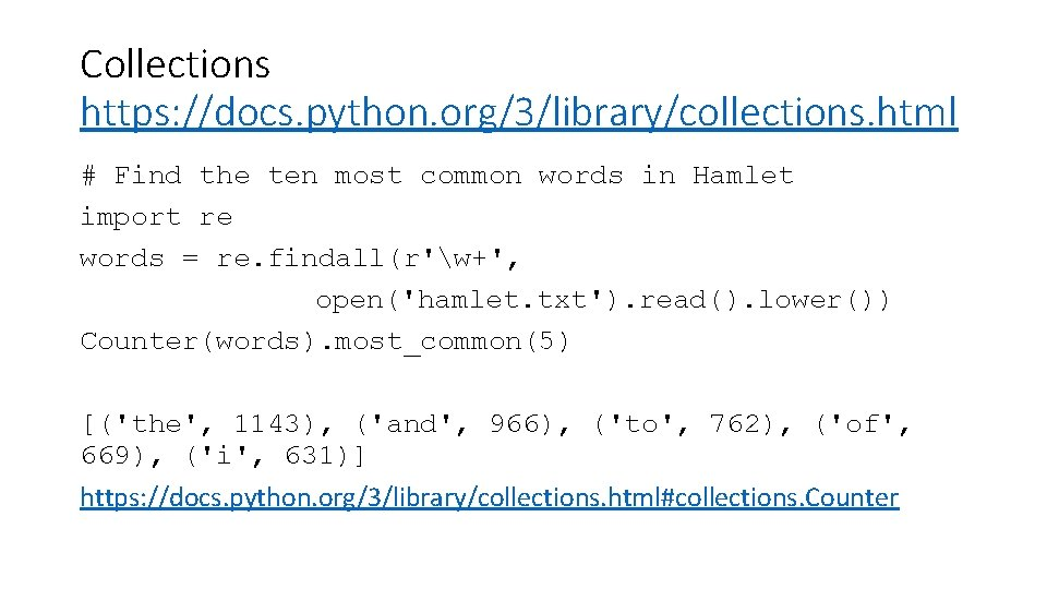 Collections https: //docs. python. org/3/library/collections. html # Find the ten most common words in