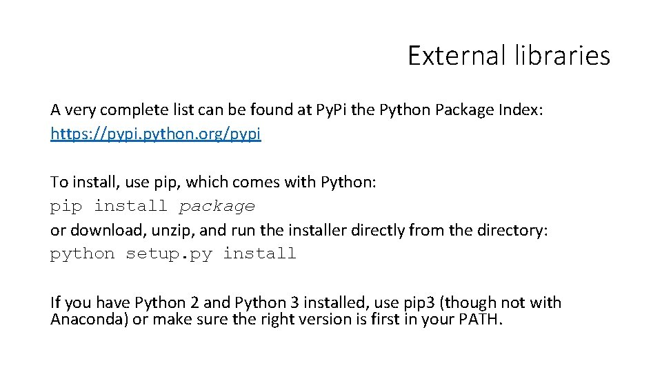 External libraries A very complete list can be found at Py. Pi the Python