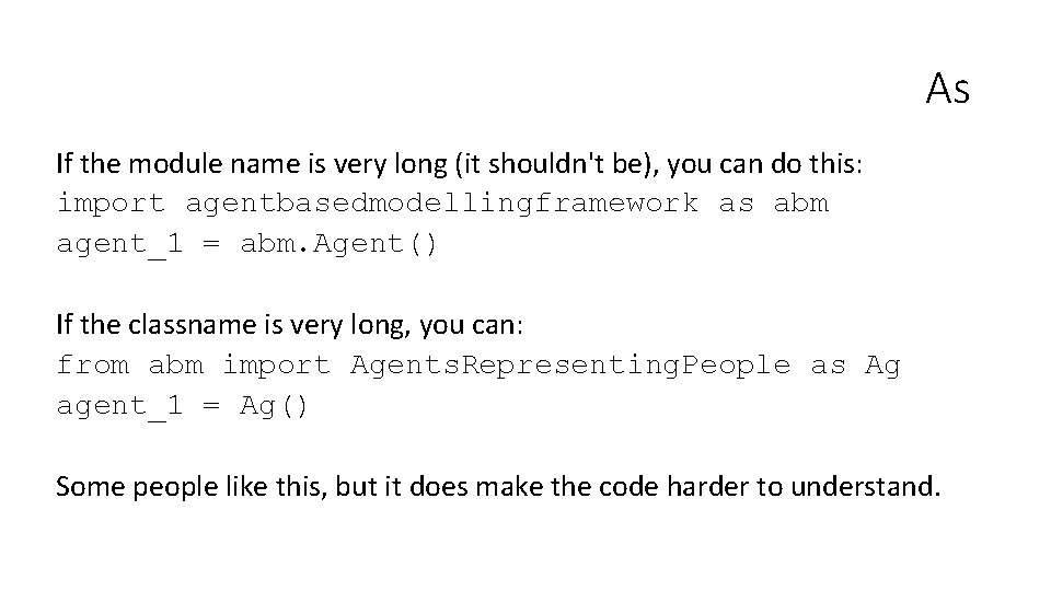 As If the module name is very long (it shouldn't be), you can do