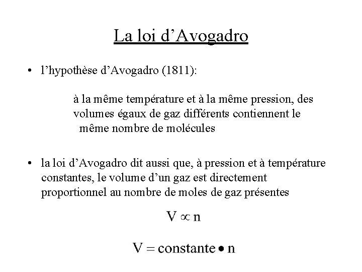 La loi d'Avogadro • l'hypothèse d'Avogadro (1811): à la même température et à la