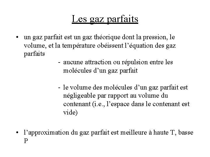 Les gaz parfaits • un gaz parfait est un gaz théorique dont la pression,