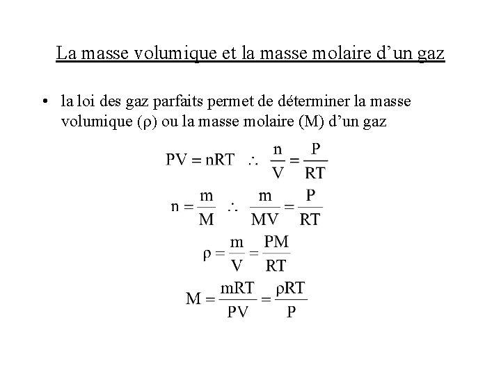 La masse volumique et la masse molaire d'un gaz • la loi des gaz