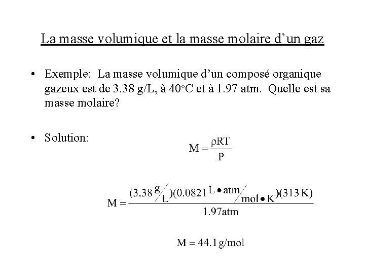 La masse volumique et la masse molaire d'un gaz • Exemple: La masse volumique