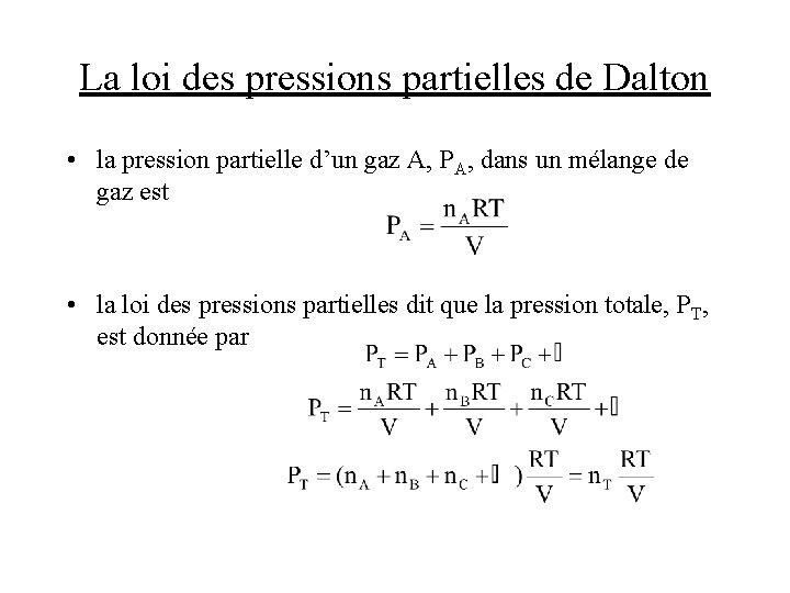La loi des pressions partielles de Dalton • la pression partielle d'un gaz A,