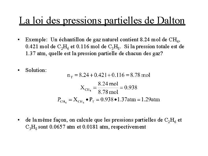La loi des pressions partielles de Dalton • Exemple: Un échantillon de gaz naturel