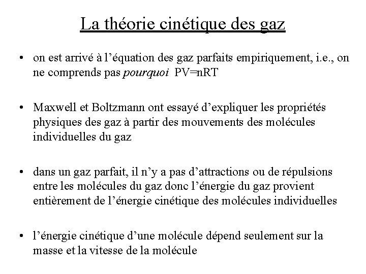 La théorie cinétique des gaz • on est arrivé à l'équation des gaz parfaits