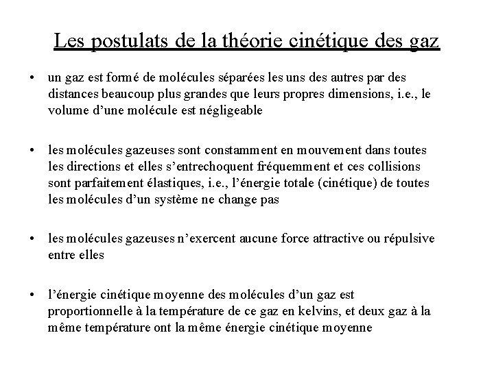 Les postulats de la théorie cinétique des gaz • un gaz est formé de