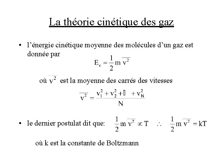 La théorie cinétique des gaz • l'énergie cinétique moyenne des molécules d'un gaz est