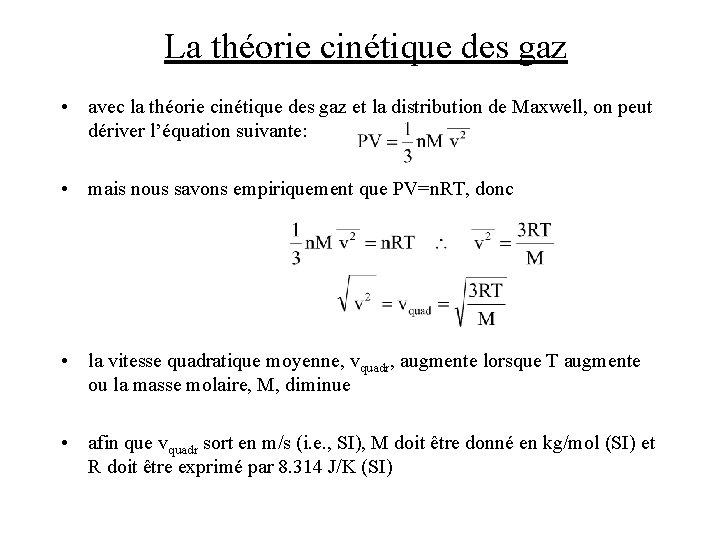 La théorie cinétique des gaz • avec la théorie cinétique des gaz et la