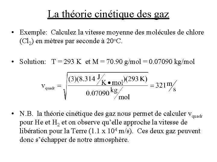 La théorie cinétique des gaz • Exemple: Calculez la vitesse moyenne des molécules de