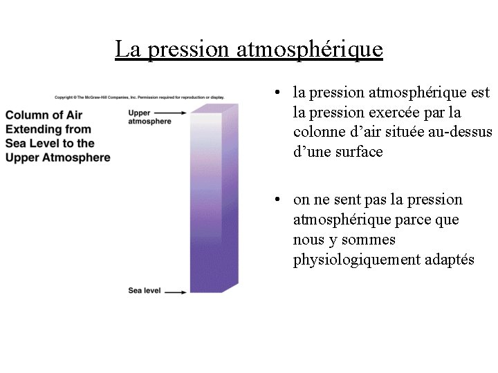La pression atmosphérique • la pression atmosphérique est la pression exercée par la colonne