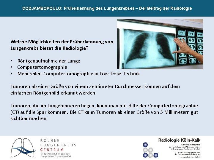 CODJAMBOPOULO: Früherkennung des Lungenkrebses – Der Beitrag der Radiologie Welche Möglichkeiten der Früherkennung von