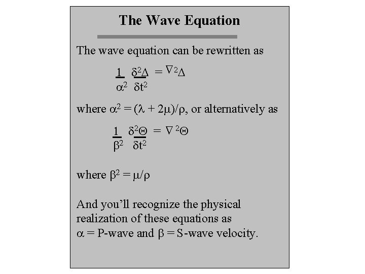 The Wave Equation The wave equation can be rewritten as D 1 d 2