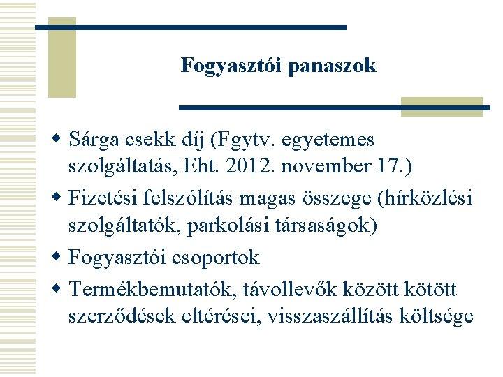 Fogyasztói panaszok w Sárga csekk díj (Fgytv. egyetemes szolgáltatás, Eht. 2012. november 17. )