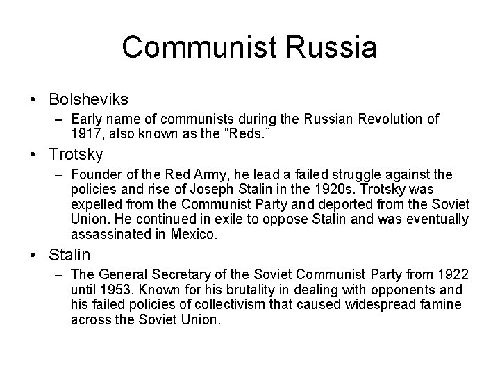 Communist Russia • Bolsheviks – Early name of communists during the Russian Revolution of