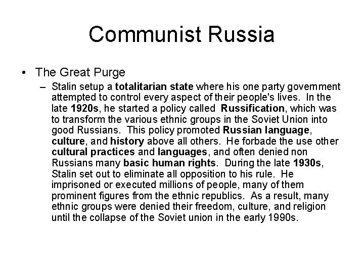 Communist Russia • The Great Purge – Stalin setup a totalitarian state where his