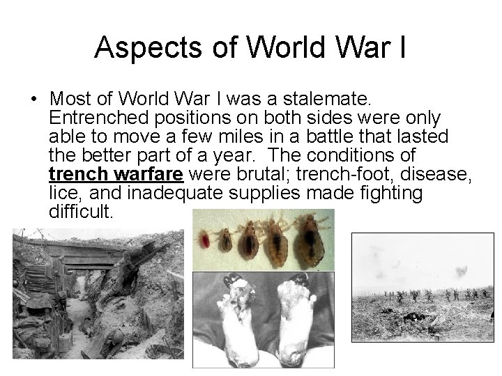 Aspects of World War I • Most of World War I was a stalemate.