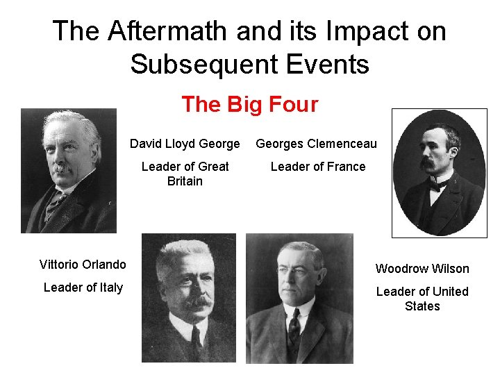 The Aftermath and its Impact on Subsequent Events The Big Four David Lloyd Georges