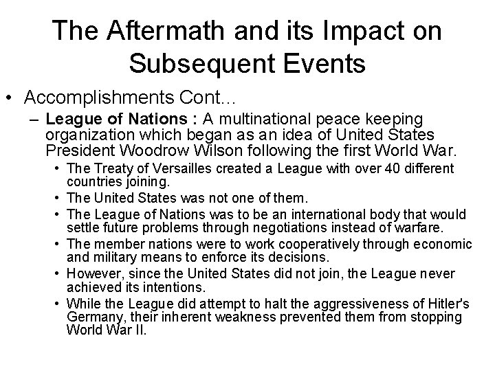 The Aftermath and its Impact on Subsequent Events • Accomplishments Cont… – League of