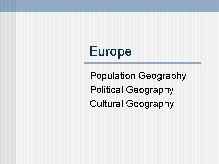 Europe Population Geography Political Geography Cultural Geography