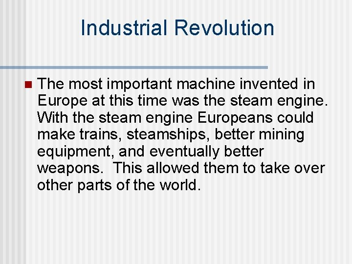 Industrial Revolution n The most important machine invented in Europe at this time was