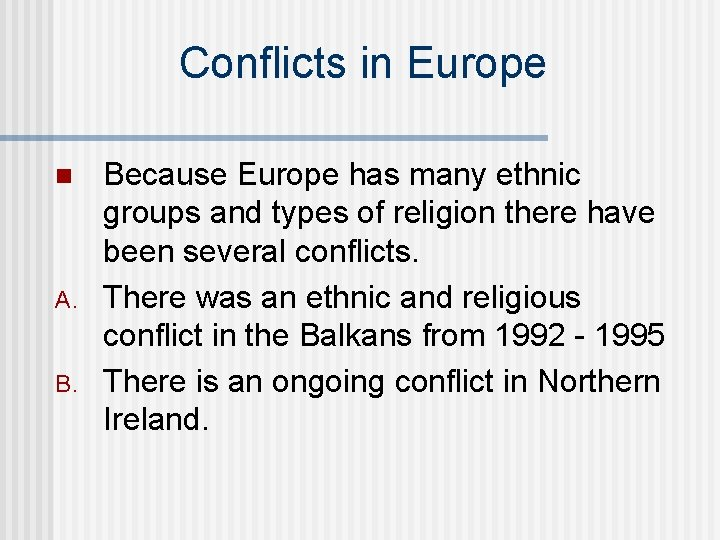 Conflicts in Europe n A. B. Because Europe has many ethnic groups and types