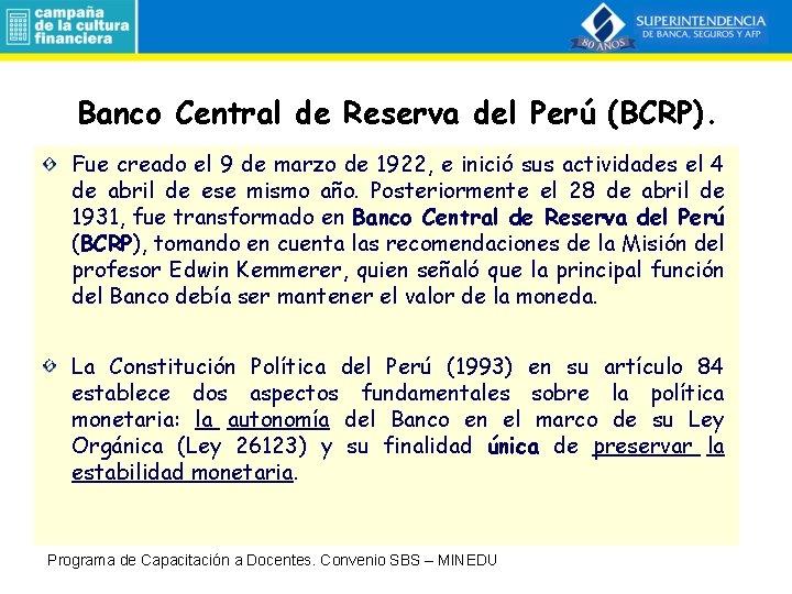 Banco Central de Reserva del Perú (BCRP). Fue creado el 9 de marzo de