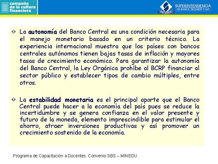 La autonomía del Banco Central es una condición necesaria para el manejo monetario basado
