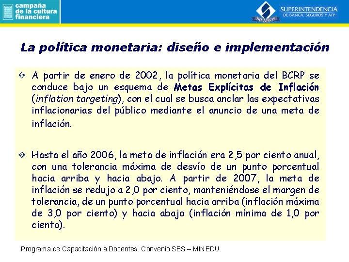 La política monetaria: diseño e implementación A partir de enero de 2002, la política